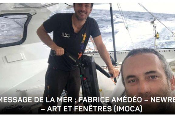 MESSAGE DE LA MER : FABRICE AMÉDÉO – NEWREST – ART ET FENÊTRES (IMOCA)